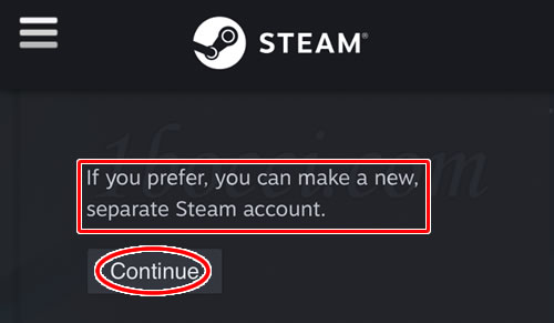 「If you prefer,you can make a new,separate Steam account.」